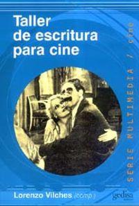 Taller De Escritura Para Cine - Lorenzo Vilches (ed. )
