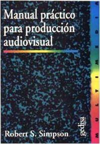 Manual Practico Para Produccion Audiovisual - Robert Simpson