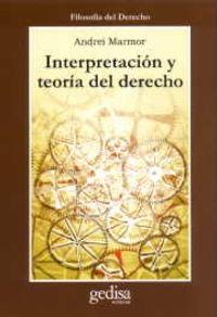 INTERPRETACION Y TEORIA DEL DERECHO (FILOSOFIA DERECHO)