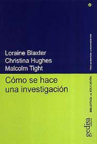 Como Se Hace Una Investigacion - Loraine Blaxter / Christina Hughes / Malcom Tight