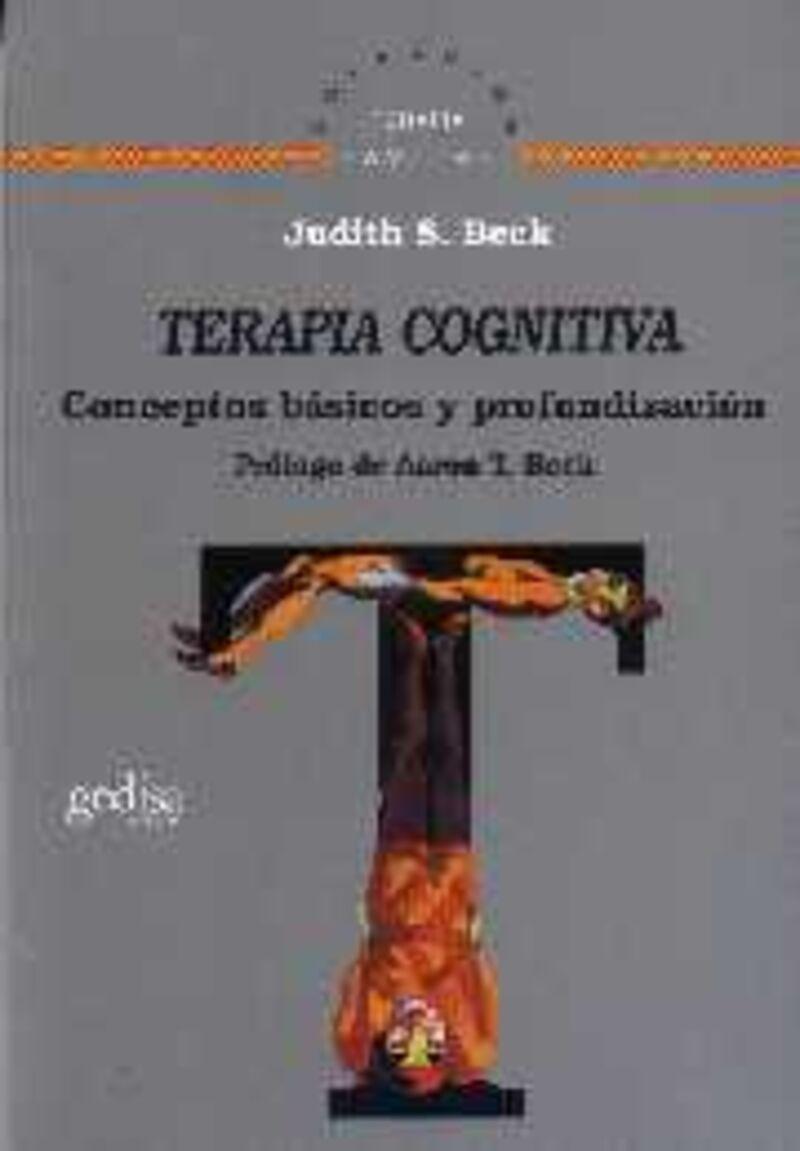 TERAPIA COGNITIVA - CONCEPTOS BASICOS Y PROFUNDIZACION