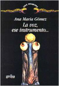 Voz, La - Ese Instrumento - Ana Maria Gomez