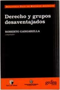Derecho Y Grupos Desaventajados - Roberto Gargarella