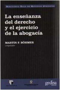 La enseñanza del derecho y el ejercicio de la abogacia - Martin F. Bohmer