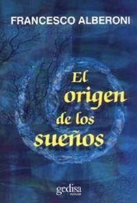 El origen de los sueños - Francesco Alberoni