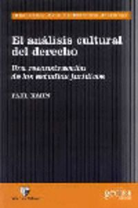 Analisis Cultural Del Derecho, El - Reconstruccion De Estudios Juridicos - Paul Kahn