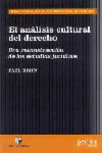 ANALISIS CULTURAL DEL DERECHO, EL - RECONSTRUCCION DE ESTUDIOS JURIDICOS