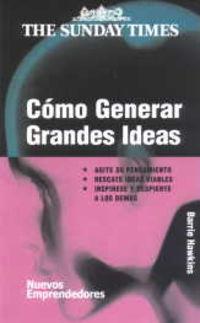 Como Generar Grandes Ideas - Barrie Hawkins
