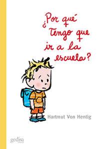 ¿por Que Tengo Que Ir A La Escuela? - Hartmut Von Hentig