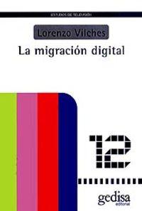 La migracion digital - Lorenzo Vilches