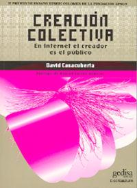 Creacion Colectiva - En Internet El Creador Es El Publico - David Casacuberta