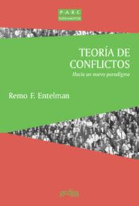 Teoria De Conflictos - Hacia Un Nuevo Paradigma - Remo F. Entelman