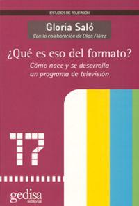 ¿que Es Eso Del Formato? - Como Nace Y Se Desarrolla Un Programa De Television - Gloria Salo