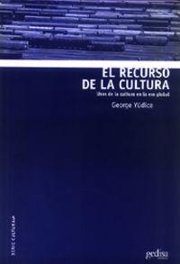 El recurso de la cultura - George Yudice