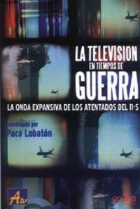 TELEVISION EN TIEMPOS DE GUERRA, LA