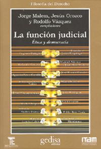 FUNCION JUDICIAL, LA - ETICA Y DEMOCRACIA