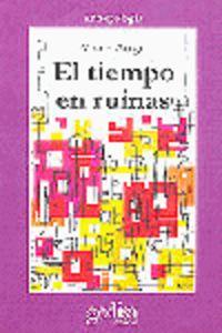 TIEMPO EN RUINAS, EL