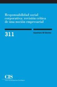 RESPONSABILIDAD SOCIAL CORPORATIVA - REVISION CRITICA DE UNA NOCION EMPRESARIAL