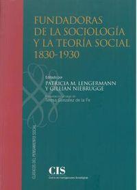 FUNDADORAS DE LA SOCIOLOGIA Y LA TEORIA SOCIAL (1830-1930)