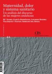MATERNIDAD, DOLOR Y SISTEMA SANITARIO - UN ANALISIS DEL DISCURSO DE LAS MUJERES ANDALUZAS