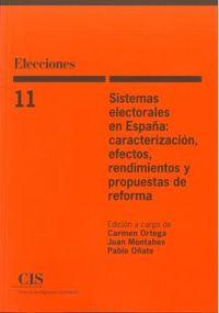 SISTEMAS ELECTORALES EN ESPAÑA - CARACTERIZACION, EFECTOS, RENDIMIENTOS Y PROPUESTAS DE REFORMA