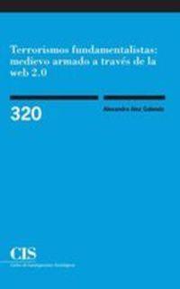 TERRORISMOS FUNDAMENTALISTAS - MEDIEVO ARMADO A TRAVES DE LA WEB 2.0