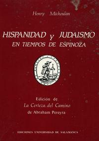 Hispanidad Y Judaismo En Tiempos De Espinoza - Henry Mechoulan