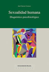 Sexualidad Humana - Diagnostico Psicofisiologico - Jose Caceres Carrasco