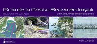 Guia De La Costa Brava En Kayak - Marc Alvarez