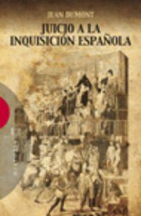 Juicio A La Inquision Española - Jean Dumont