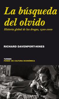 BUSQUEDA DEL OLVIDO, LA - HISTORIA GLOBAL DE LAS DROGAS, 1500-2000