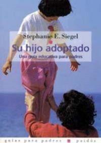 Su Hijo Adoptado - Una Guia Educativa Para Padres - Stephanie E. Siegel