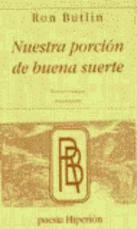 NUESTRA PORCION DE BUENA SUERTE = OUR PIECE OF GOOD FORTUNE (BILINGUE INGLES)