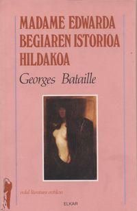 MADAME EDWARDA / BEGIAREN ISTORIOA / HILDAKOA