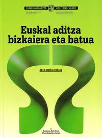 Euskal Aditza - Bizkaiera Eta Batua - Jose Maria Irazola