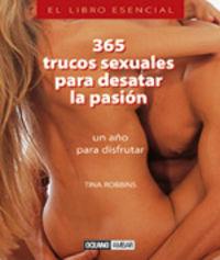 365 TRUCOS SEXUALES PARA DESATAR LA PASION - UN AÑO PARA DISFRUTAR
