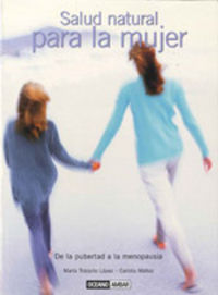 Salud Natural Para La Mujer - De La Pubertad A La Menopausia - Maria Transito  Lopez  /  Carlota  Mañez