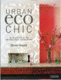 URBAN ECO CHIC - NUEVO ESTILO EN DECORACION E INTERIORISMO