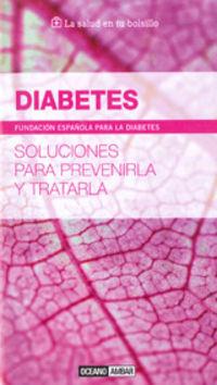 Diabetes - Soluciones Para Prevenirla Y Tratarla - Aa. Vv.