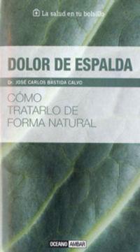 Dolor De Espalda - Como Tratarlo De Forma Natural - Aa. Vv.