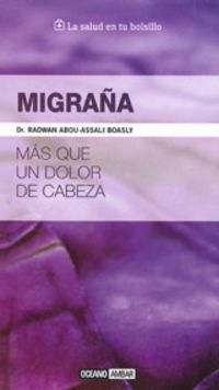 Migraña - Mas Que Un Dolor De Cabeza - Radwan Abou-Assali Boasly