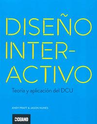 DISEÑO INTERACTIVO - TEORIA Y APLICACION DEL DCU