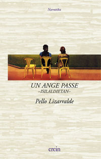 Un Ange Passe - Isialdietan - - Pello Lizarralde