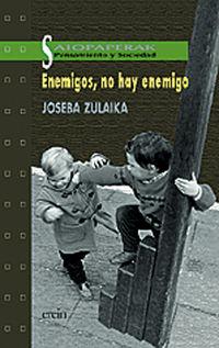 Enemigos, No Hay Enemigo - Joseba Zulaika Irureta