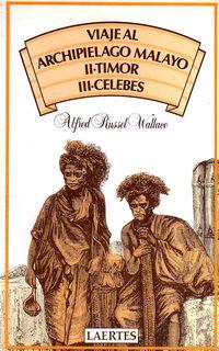 VIAJE AL ARCHIPIELAGO MALAYO - II - TIMOR / III - CELEBES