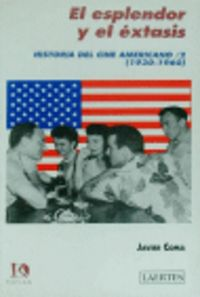 EL EXPLENDOR Y EL EXTASIS - HISTORIA DEL CINE AMERICANO 2. (1930-1960)