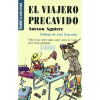 El viajero precavido - Antxon Aguirre Sorondo