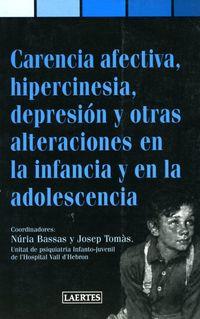 CARENCIA AFECTIVA, HIPERCINESIA, DEPRESION Y OTRAS ALTERACIONES EN LA INFANCIA Y LA ADOLESCECIA