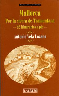 MALLORCA POR LA SIERRA DE TRAMUNTANA - 22 ITINERARIOS A PIE