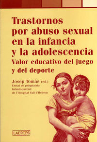 TRASTORNOS POR ABUSO SEXUAL EN LA INFANCIA Y LA ADOLESCENCIA
